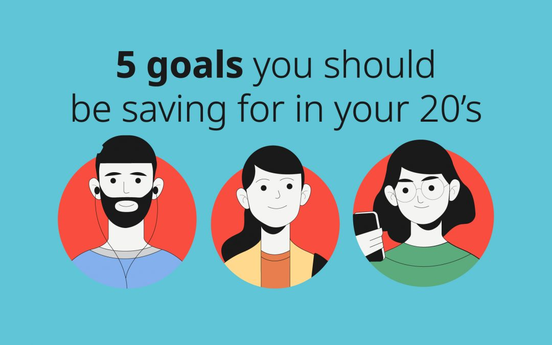 5 savings goals to set in your 20's