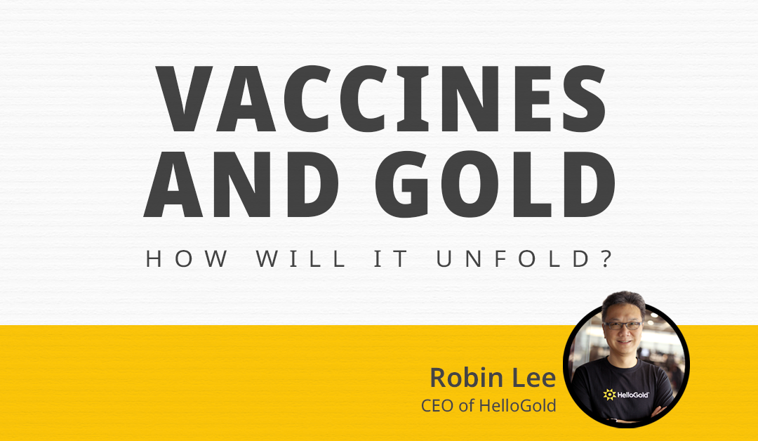 Vaccines and gold, how will it unfold?