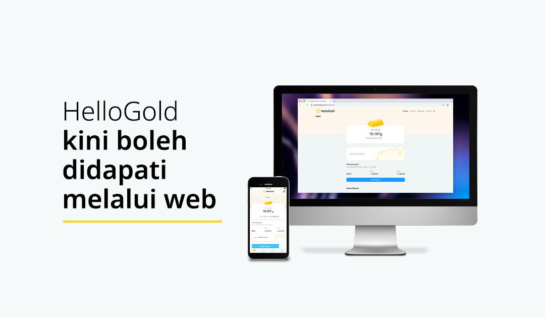 HelloGold kini boleh didapati melalui web