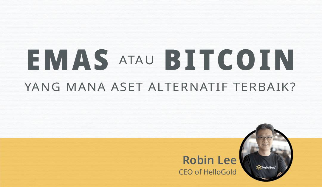 Emas atau Bitcoin: Yang Mana Aset Alternatif Terbaik?