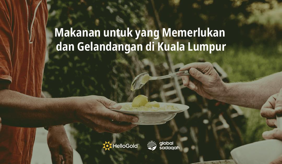 Makanan untuk yang Memerlukan dan Gelandangan di Kuala Lumpur