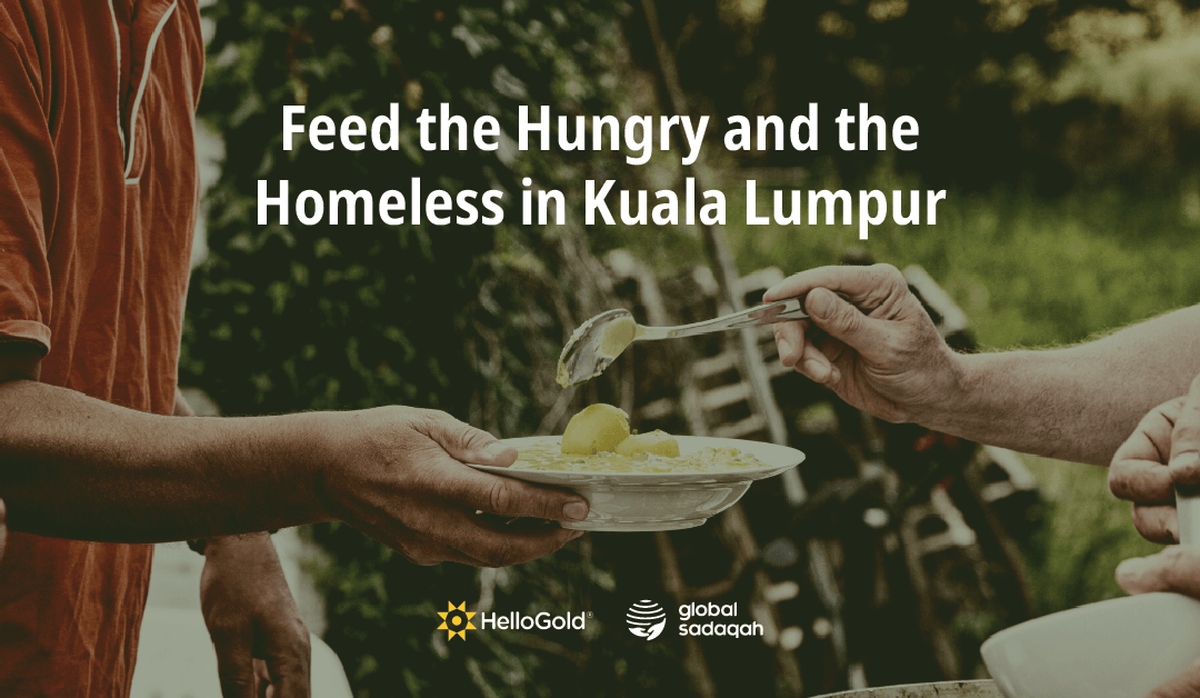 Feed the Hungry and Homeless in Kuala Lumpur